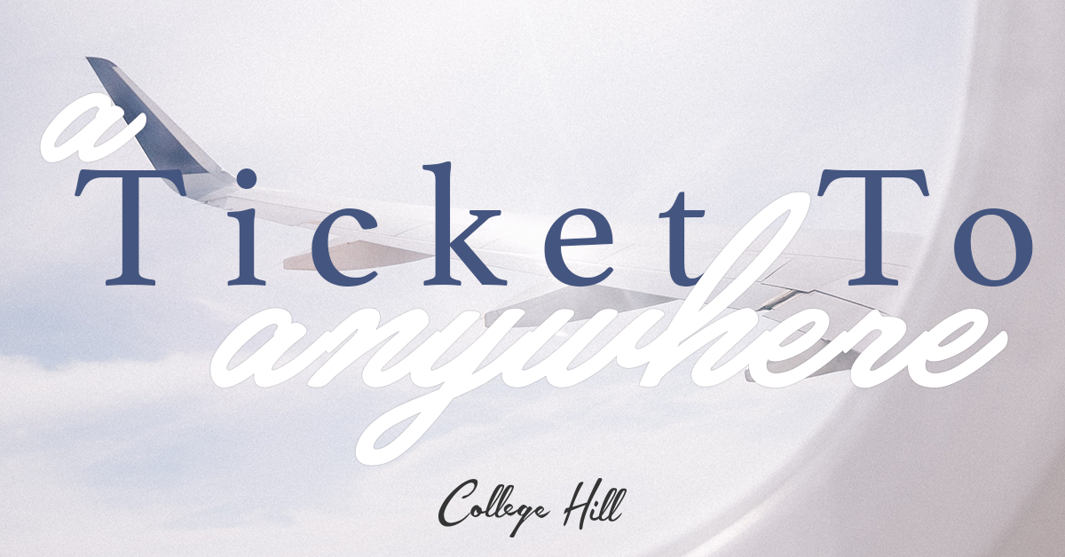 A Ticket To Anywhere - From College Hill