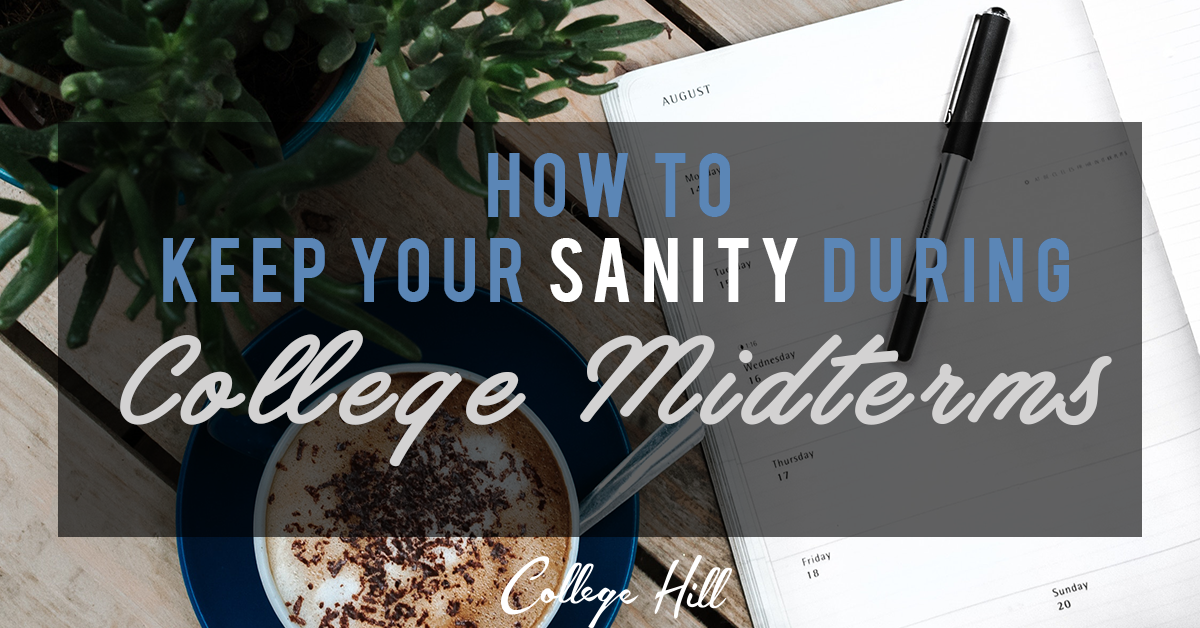 How to Keep your Sanity During College Midterms