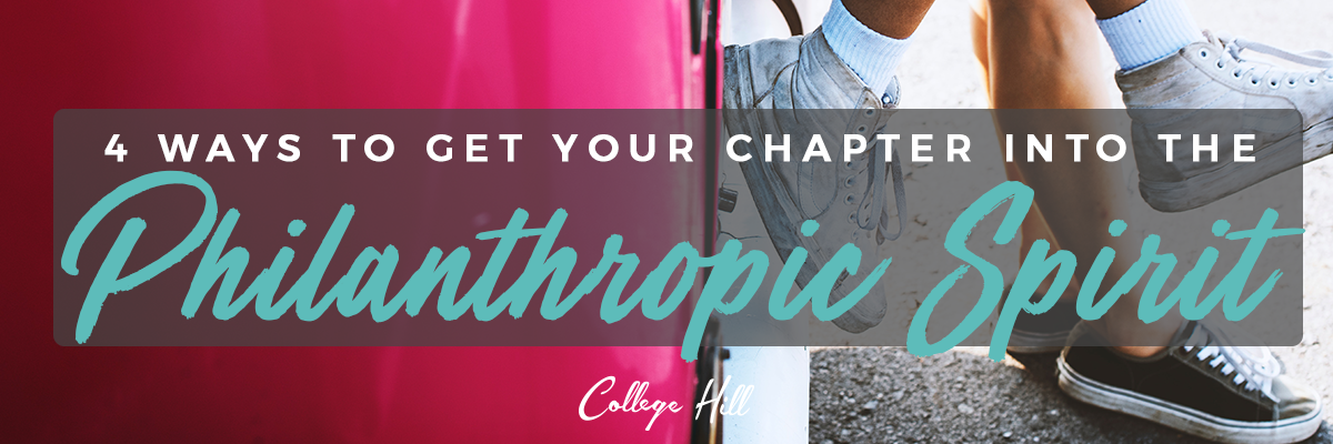 4 Ways To Get Your Chapter Into The Philanthropic Spirit