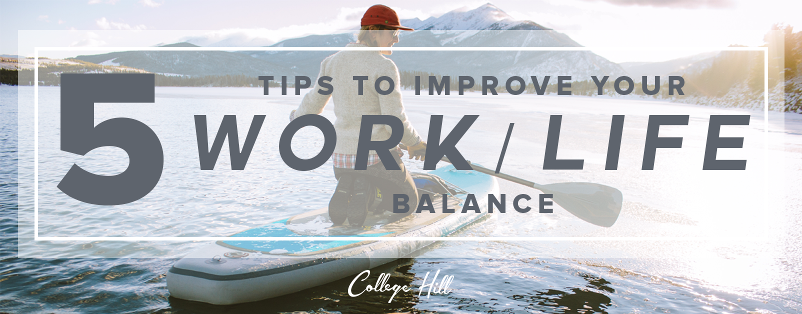 5 Tips to Improve Your Work-Life Balance