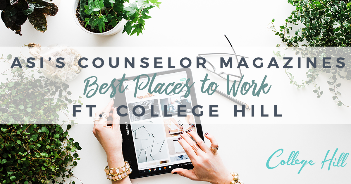 ASI's CounselorMagazine Unveils Best Places to Work List of 2018 Ft. College Hill